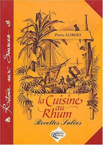 La cuisine au Rhum : Recettes salées