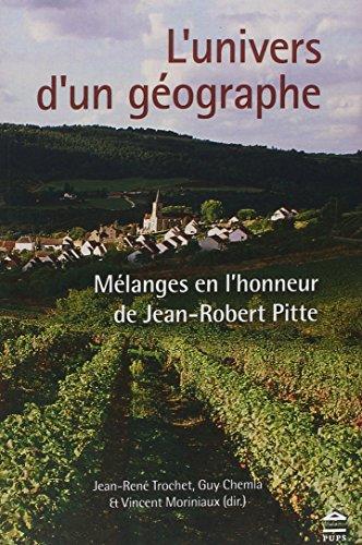 L'univers d'un gographe : Mlanges en l'honneur de Jean-Robert Pitte