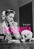 Paranoïa: La folie qui fait l'histoire...