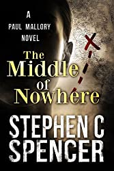 The Middle Of Nowhere (a Paul Mallory thriller Book 4)