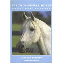 Teach Yourself Horse: Natural Horse Management