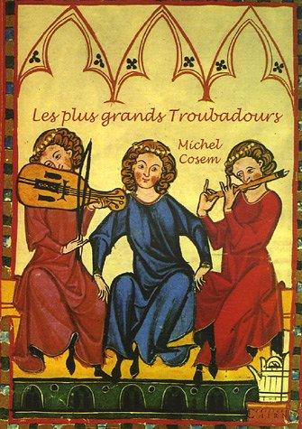 Les plus grands Troubadours par Michel Cosem