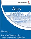 Ajax: Your Visual Blueprint for Creating Rich Internet Applications