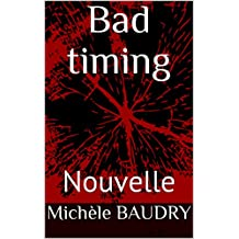 Bad timing: Nouvelle