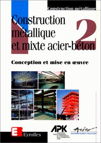 Construction mtallique et mixte- acier bton, tome 2
