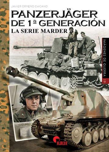 Panzerjäger de 1ª generación. La serie Marder (Imágenes de Guerra)