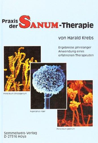 Praxis der SANUM-Therapie. Ergebnisse jahrelanger Anwendung eines erfahrenen Therapeuten -