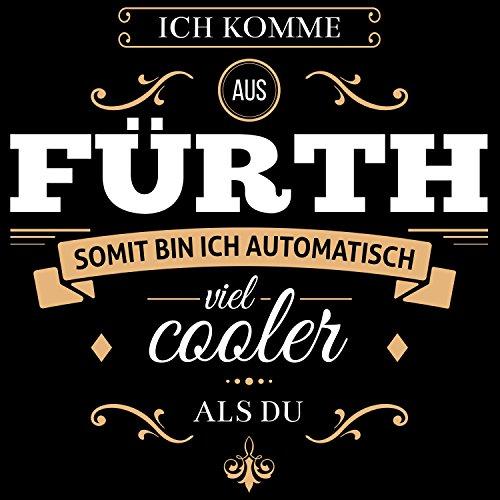 Fashionalarm Herren T-Shirt - Ich komme aus Fürth somit bin ich viel cooler als du | Fun Shirt mit Spruch als Geschenk Idee für stolze Fürther Schwarz