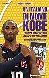 Un italiano di nome Kobe: Il nostro amico Bryant: la storia mai raccontata (Sport.doc Vol. 31) (Italian Edition)
