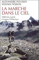 La marche dans le ciel : 5000 kilomètres à pied à travers l'Himalaya