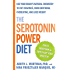 The Serotonin Power Diet: Use Your Brain's Natural Chemisty to Cut Cravings, Curb Emotional Overeating, and Lose Weight