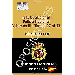 Test Oposiciones Policía Nacional III: Volumen III - Temas 27 al 41: Volume 3