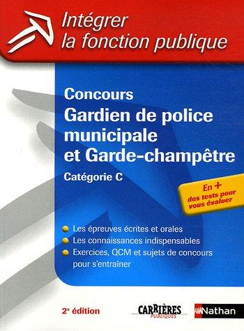 Concours Gardien de police municipale et Garde-champtre : Catgorie C (ancienne dition)