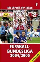 Fußball Bundesliga 2004/2005: Die Chronik der Saison