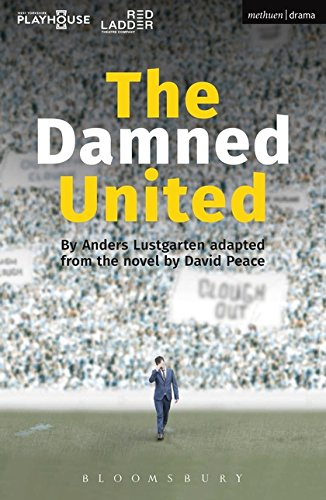 The Damned United (Modern Plays) por David Peace