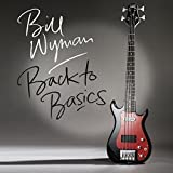 Bill Wyman: Back to Basics [+1 Bonus] (Audio CD)