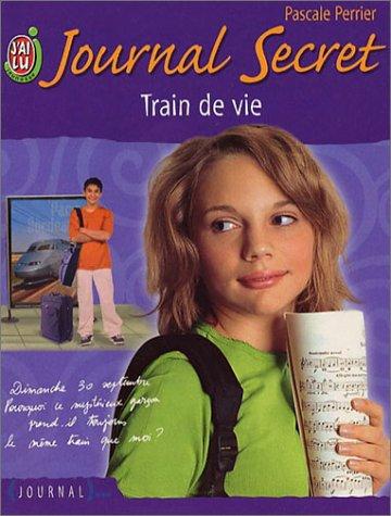 Journal secret, tome 8 : Train de vie par Pascale Perrier