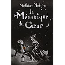 La M????canique du Coeur (French Edition) by Mathias Malzieu (2007-08-02)