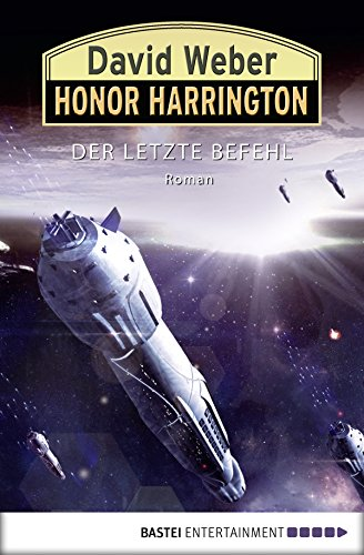 Honor Harrington: Der letzte Befehl: Bd. 26. - David Weber, Kindle