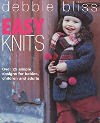 Easy Knits: Over 25 simple designs for babies, children and adults