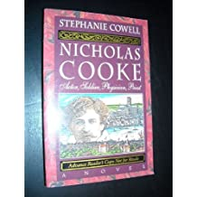 Nicholas Cooke: Actor, Soldier, Physician, Priest by Stephanie Cowell (1993-08-31)