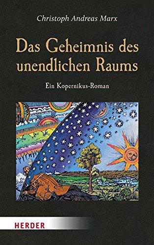 Buchseite und Rezensionen zu 'Das Geheimnis des unendlichen Raums: Ein Kopernikus-Roman' von Christoph Andreas Marx