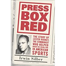 Press Box Red: The Story of Lester Rodney,: The Story of Lester Rodney, the Communist Who Helped Break the Color Line in American Sports