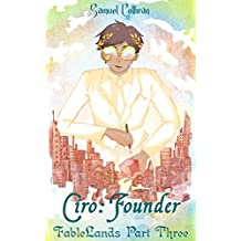 Ciro: Founder (FableLands Book 3)
