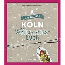 Das große Köln Weihnachtsbuch