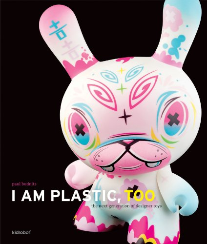 I Am Plastic, Too: The Next Generation of Designer Toys