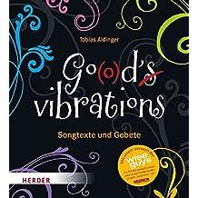 Go(o)d's vibrations: Songtexte und Gebete