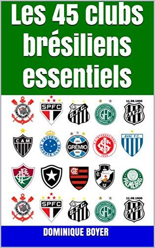 Les 45 clubs brésiliens essentiels