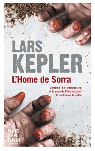 L'home de sorra (Novel-La (amsterdam)) (Catalan Edition) por Lars Kepler