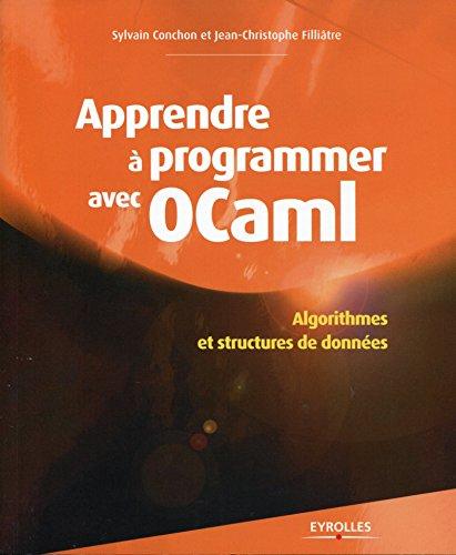 Apprendre à programmer avec OCaml: Algorithmes et structures de données (Noire) par Jean-Christophe Filliâtre