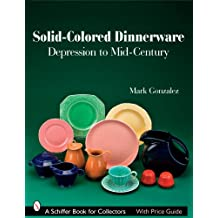 Solid-Colored Dinnerware: Depression to Mid-Century