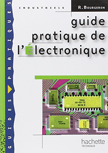 Guide pratique de l'Electronique