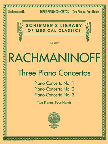 Three Piano Concertos: Nos. 1, 2, and 3: Schirmer's Library of Musical Classics, Vol. 2087 2 Pianos, 4 Hands