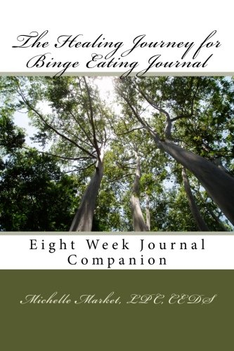 The Healing Journey For Binge Eating Journal Eight Week Journal Companion