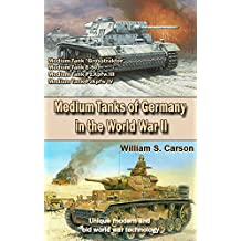 Medium Tanks of Germany in the World War II: Unique modern and old world war technology
