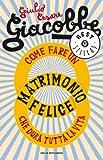 Come fare un matrimonio felice che dura tutta la vita (Oscar bestsellers Vol. 1890) (Italian Edition)