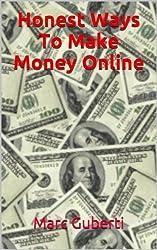 Honest Ways To Make Money Online (English Edition)