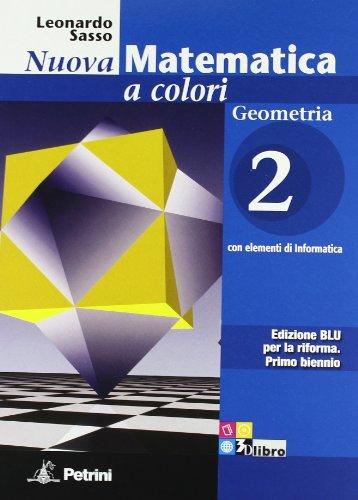 Nuova matematica a colori. Geometria. Ediz. blu. Per le Scuole superiori. Con CD-ROM. Con espansione online: N.MAT.COL.BLU GEOM.2