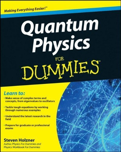 Quantum Physics For Dummies by Holzner, Steven (2009) Paperback
