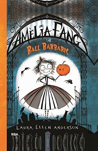 Amèlia Fang i el ball barbàric (INFANTIL CATALÀ) (Catalan Edition ...
