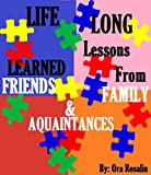 How Did I know I was Homosexual/Bisexual... (Life Long Lessons Learned from Friends, Family & Acquaintances Book 3) (English Edition)