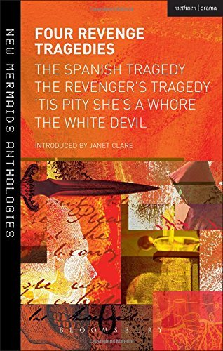 Four Revenge Tragedies: The Spanish Tragedy, The Revenger's Tragedy, 'Tis Pity She's A Whore and The White Devil (New Mermaids) by Thomas Kyd (2014-07-03)
