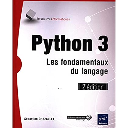 Python 3 - Les fondamentaux du langage (2e édition)