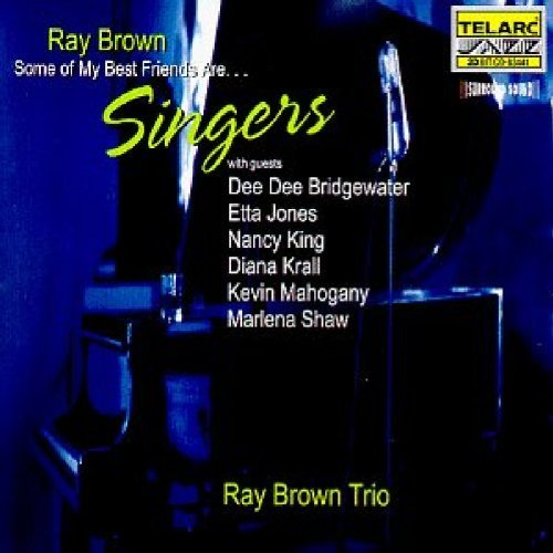 Some of My Best Friends... Are Singers by Ray Brown (1998-09-28)