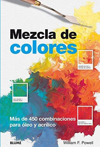 Mezcla de colores: Más de 450 combinaciones para óleo y acrílico