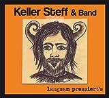 Songtexte von Keller Steff - Langsam pressiert's
